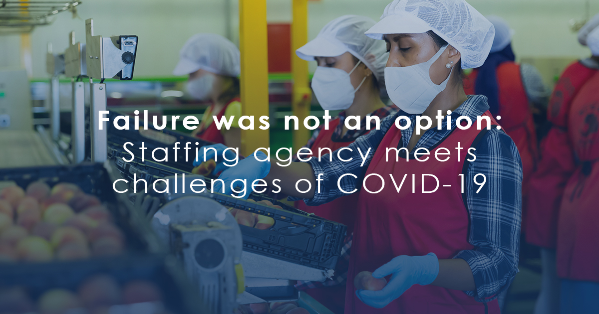 Failure was not an option: Staffing agency meets challenges of COVID-19